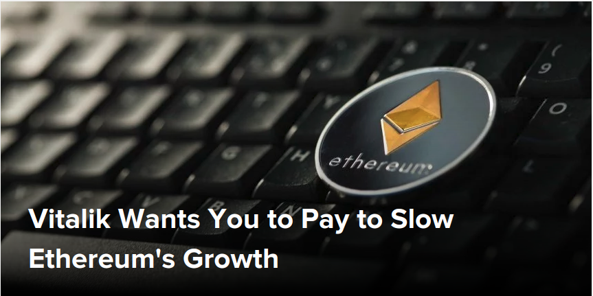 Vitalik Wants You to Pay to Slow Ethereums Growth