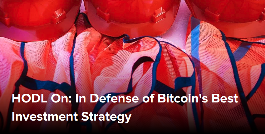 HODL On - In Defense of Bitcoin's Best Investment Strategy